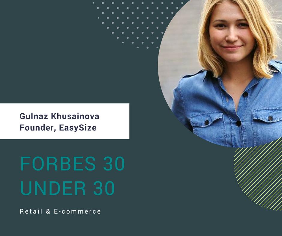 Alumna Gulnaz Khusainova, Founder of EasySize makes Forbes 30 Under 30 E-Commerce