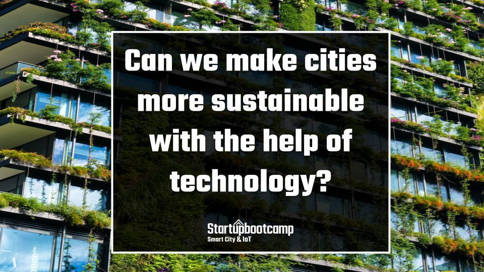 """The City of Tomorrow Episode 3: """"How Can We Make Cities More Sustainable with the Help of Technology?"""""""